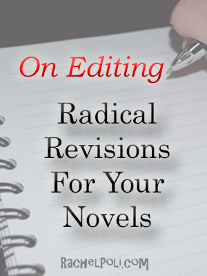 How To Radically Revise Your Novel